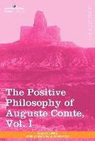 The Positive Philosophy of Auguste Comte, Vol. I (in 2 Volumes) (Paperback)