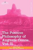 The Positive Philosophy of Auguste Comte, Vol. II (in 2 Volumes) (Paperback)