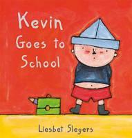 Kevin Goes to School - Kevin & Katie (Hardback)
