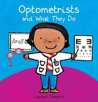 Optometrists and What They Do - Professions series (Hardback)
