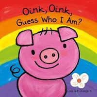 Oink, Oink, Guess Who I Am (Hardback)