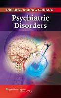 Disease & Drug Consult: Psychiatric Disorders (Paperback)