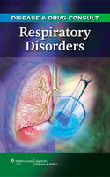 Disease and Drug Consult: Respiratory Disorders (Paperback)