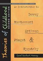 Theories of Childhood, Second Edition: An Introduction to Dewey, Montessori, Erikson, Piaget & Vygotsky (Paperback)