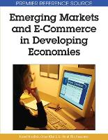 Emerging Markets and E-commerce in Developing Economies (Hardback)