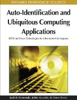 Auto-identification and Ubiquitous Computing Applications: RFID and Smart Technologies for Information Convergence (Hardback)