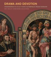 Drama and Devotion - Heemskerck's Ecce Homo Altarpiece From Warsaw