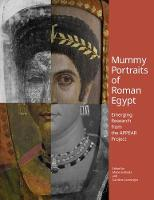 Mummy Portraits of Roman Egypt - Emerging Research from the APPEAR Project