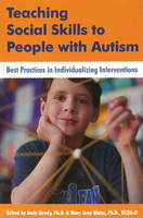 Teaching Social Skills to People with Autism: Best Practices in Individualizing Interventions (Paperback)