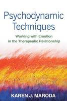 Psychodynamic Techniques: Working with Emotion in the Therapeutic Relationship (Hardback)
