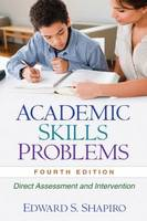 Academic Skills Problems, Fourth Edition: Direct Assessment and Intervention (Hardback)