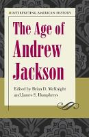 Interpreting American History: The Age of Andrew Jackson (Paperback)