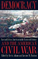 Democracy and the American Civil War: Race and African Americans in the Nineteenth Century - Symposia on Democracy (Paperback)