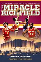 The Miracle of Richfield: The Story of the 1975-76 Cleveland Cavaliers (Paperback)