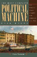 The Most Complete Political Machine Ever Known: The North's Union Leagues in the American Civil War - Civil War in the North Series (Hardback)