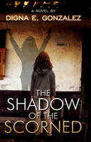 The Shadow of the Scorned (Hardback)
