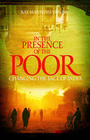 In the Presence of the Poor: Changing the Face of India (Paperback)