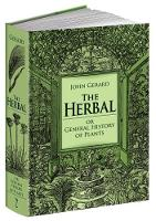The Herbal or General History of Plants: The Complete 1633 Edition as Revised and Enlarged by Thomas Johnson - Calla Editions (Hardback)