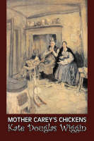 Mother Carey's Chickens by Kate Douglas Wiggin, Fiction, Historical, United States, People & Places, Readers - Chapter Books (Paperback)