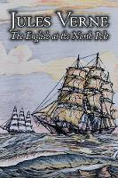 The English at the North Pole by Jules Verne, Fiction, Fantasy & Magic (Paperback)