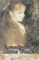 Little Women by Louisa May Alcott, Fiction, Family, Classics