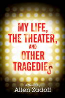 My Life, The Theatre And Other Tragedies