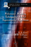 Performance Modelling Techniques for Parallel Supercomputing Applications