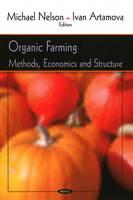 Organic Farming: Methods, Economics & Structure (Hardback)