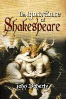 The Ignorance of Shakespeare (Hardback)