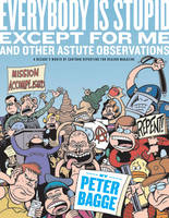 Everybody Is Stupid Except For Me: And Other Astute Observations (Paperback)