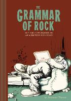 The Grammar Of Rock: Art and Artlessness (Hardback)