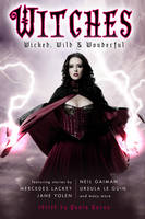 Witches: Wicked, Wild & Wonderful: Witches: Wicked, Wild & Wonderful Wicked, Wild & Wonderful (Paperback)