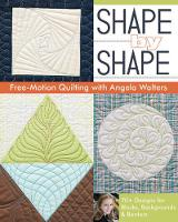 Shape by Shape: Free-Motion Quilting with Angela Walters (Paperback)