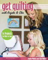 Get Quilting with Angela & Cloe: 14 Projects for Kids to Sew (Paperback)