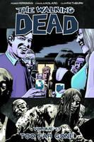 Walking Dead: The Walking Dead Volume 13 Too Far Gone Volume 13 (Paperback)