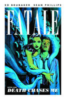 Fatale Volume 1: Death Chases Me (Paperback)