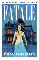 Fatale Volume 4: Pray For Rain (Paperback)