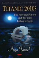 Titanic 2010?: The European Union & its Failed Lisbon Strategy (Hardback)