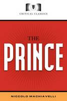 The Prince: Critical Classics (Paperback)