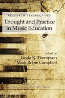 Research Perspectives: Thought and Practice in Music Education - Advances in Music Education Research (Hardback)