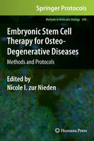 Embryonic Stem Cell Therapy for Osteo-Degenerative Diseases: Methods and Protocols - Methods in Molecular Biology 690 (Hardback)