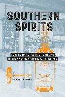 Southern Spirits: Four Hundred Years of Drinking in the American South,with Recipes (Hardback)