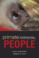 Primate People: Saving Nonhuman Primates through Education, Advocacy, and Sanctuary (Paperback)