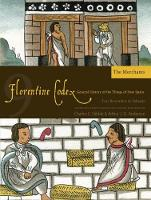 The Florentine Codex, Book Nine: The Merchants: A General History of the Things of New Spain (Paperback)
