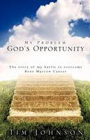 My Problem God's Opportunity (Paperback)