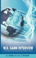 W.D. Gann Interview by Richard D. Wyckoff: The Law of Vibration Governs Stocks, Forex and Commodities Movements (Paperback)