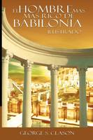 El Hombre Mas Rico de Babilionia - Ilustrado (Paperback)