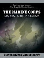 The Marine Corps Martial Arts Program: The Complete Combat System (Paperback)