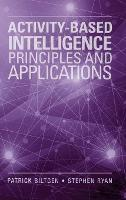 Activity-Based Intelligence: Principles and Applications (Hardback)