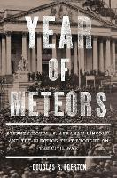 Year of Meteors: Stephen Douglas, Abraham Lincoln, and the Election That Brought on the Civil War (Paperback)